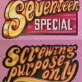 Seventeen Special. Screwing Purpose Only (1988) cover