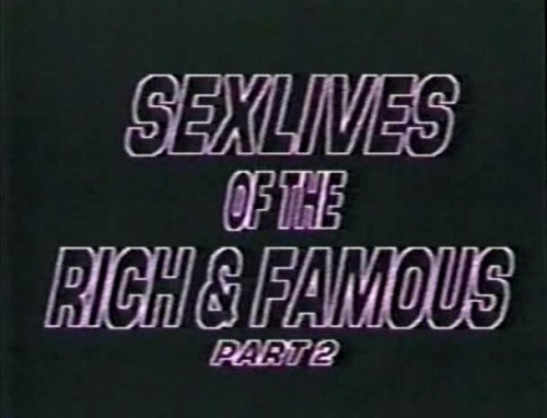 Sex Lives of the Rich and Famous 2 (1988) cover