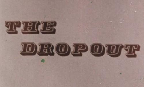 The Dropout 500x301 - The Dropout (1973)